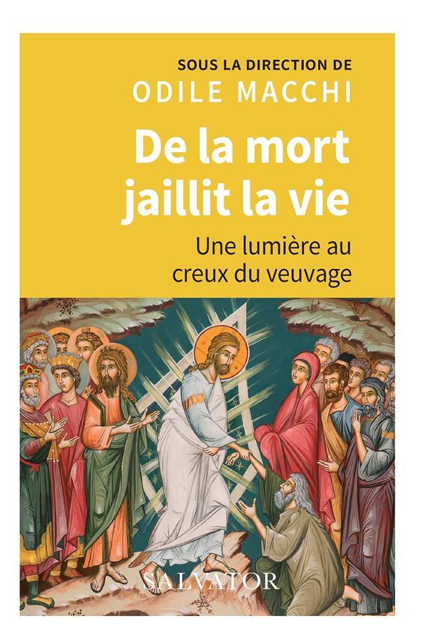 DE LA MORT JAILLIT LA VIE : UNE LUMIERE AU CREUX DU VEUVAGE