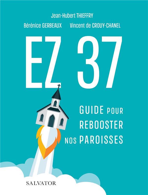 EZ 37 GUIDE POUR REBOOSTER NOS PAROISSES