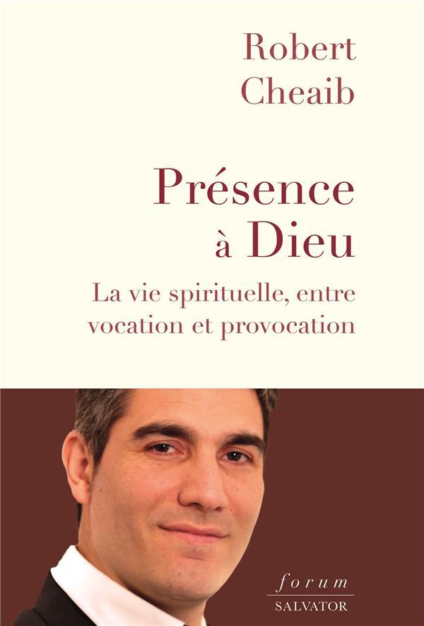 PRESENCE A DIEU : LA VIE SPIRITUELLE, ENTRE VOCATION ET PROVOCATION
