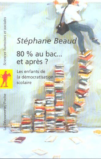 80% AU BAC... ET APRES ? BEAUD STEPHANE LA DECOUVERTE