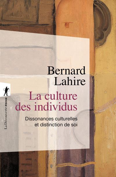 LA CULTURE DES INDIVIDUS LAHIRE BERNARD LA DECOUVERTE
