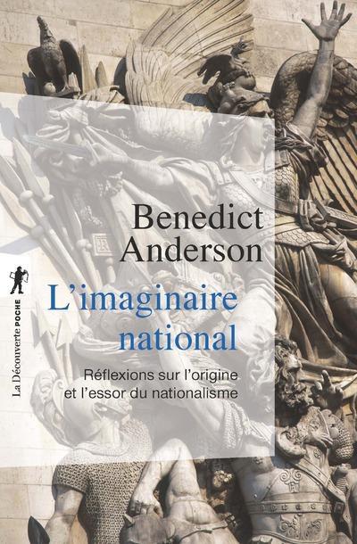 L'IMAGINAIRE NATIONAL - REFLEXIONS SUR L'ORIGINE ET L'ESSOR DU NATIONALISME ANDERSON BENEDICT LA DECOUVERTE