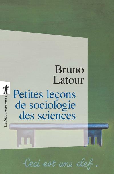 PETITES LECONS DE SOCIOLOGIE DES SCIENCES LATOUR BRUNO LA DECOUVERTE