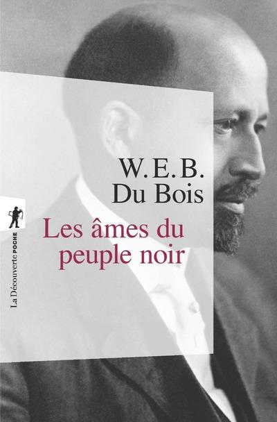 LES AMES DU PEUPLE NOIR DU BOIS WILLIAM E B LA DECOUVERTE