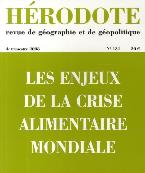 HERODOTE - NUMERO 131 - LES ENJEUX DE LA CRISE ALIMENTAIRE MONDIALE REVUE HERODOTE LA DECOUVERTE