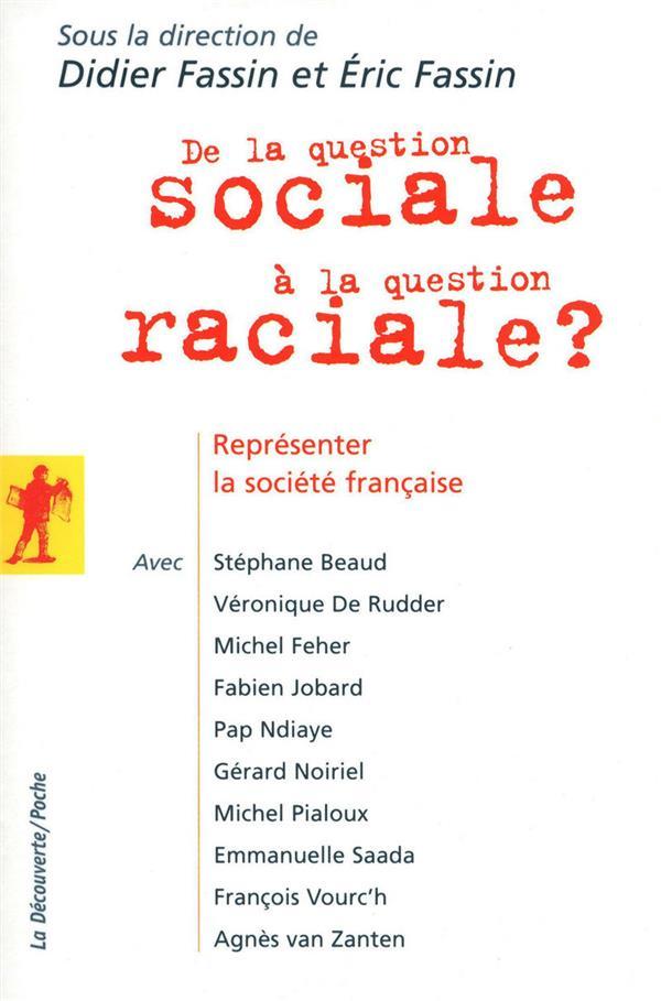 DE LA QUESTION SOCIALE A LA QUESTION RACIALE ? REPRESENTER LA SOCIETE FRANCAISE