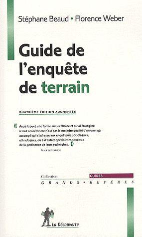 GUIDE DE L'ENQUETE DE TERRAIN BEAUD/WEBER LA DECOUVERTE