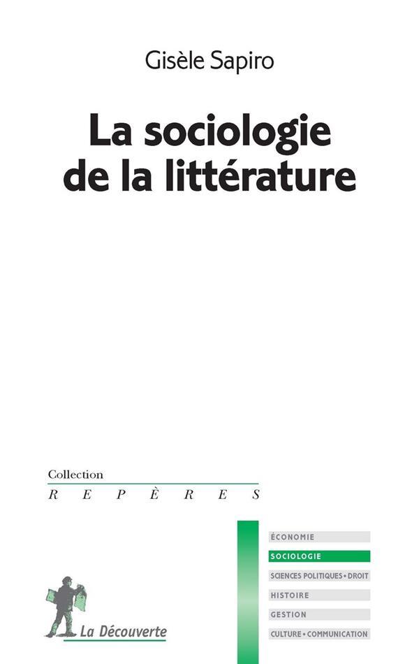 SOCIOLOGIE DE LA LITTERATURE SAPIRO GISELE La Découverte