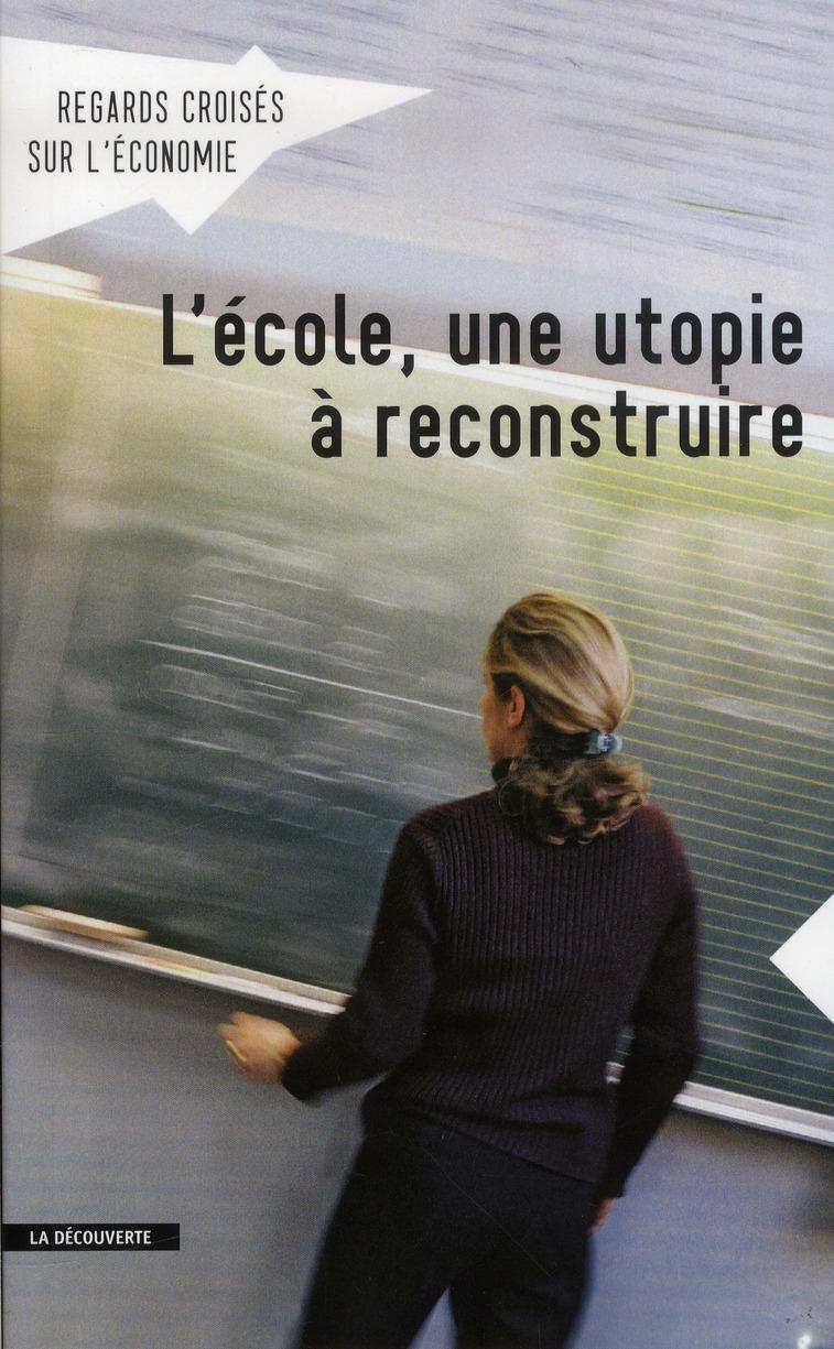 REGARDS CROISES SUR L'ECONOMIE N12 : L'ECOLE  UNE  UTOPIE A RECONSTRUIRE