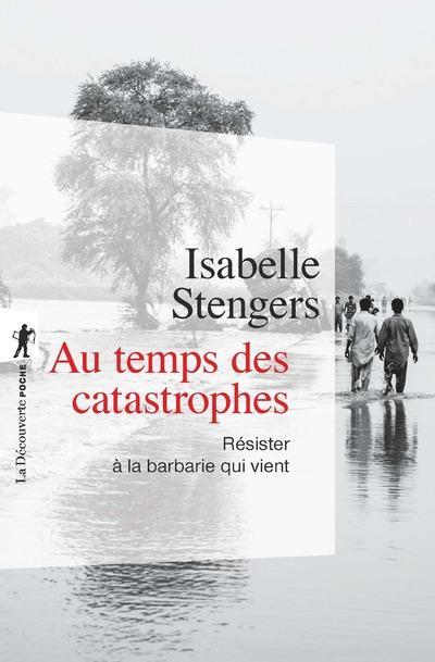 AU TEMPS DES CATASTROPHES STENGERS ISABELLE La Découverte