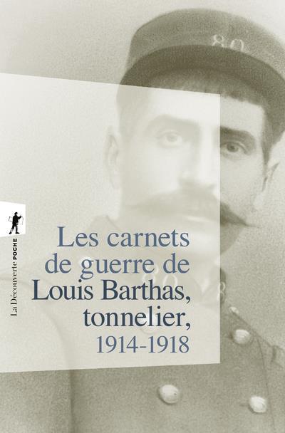 LES CARNETS DE GUERRE DE LOUIS BARTHAS, TONNELIER 1914-1918 BARTHAS LOUIS LA DECOUVERTE
