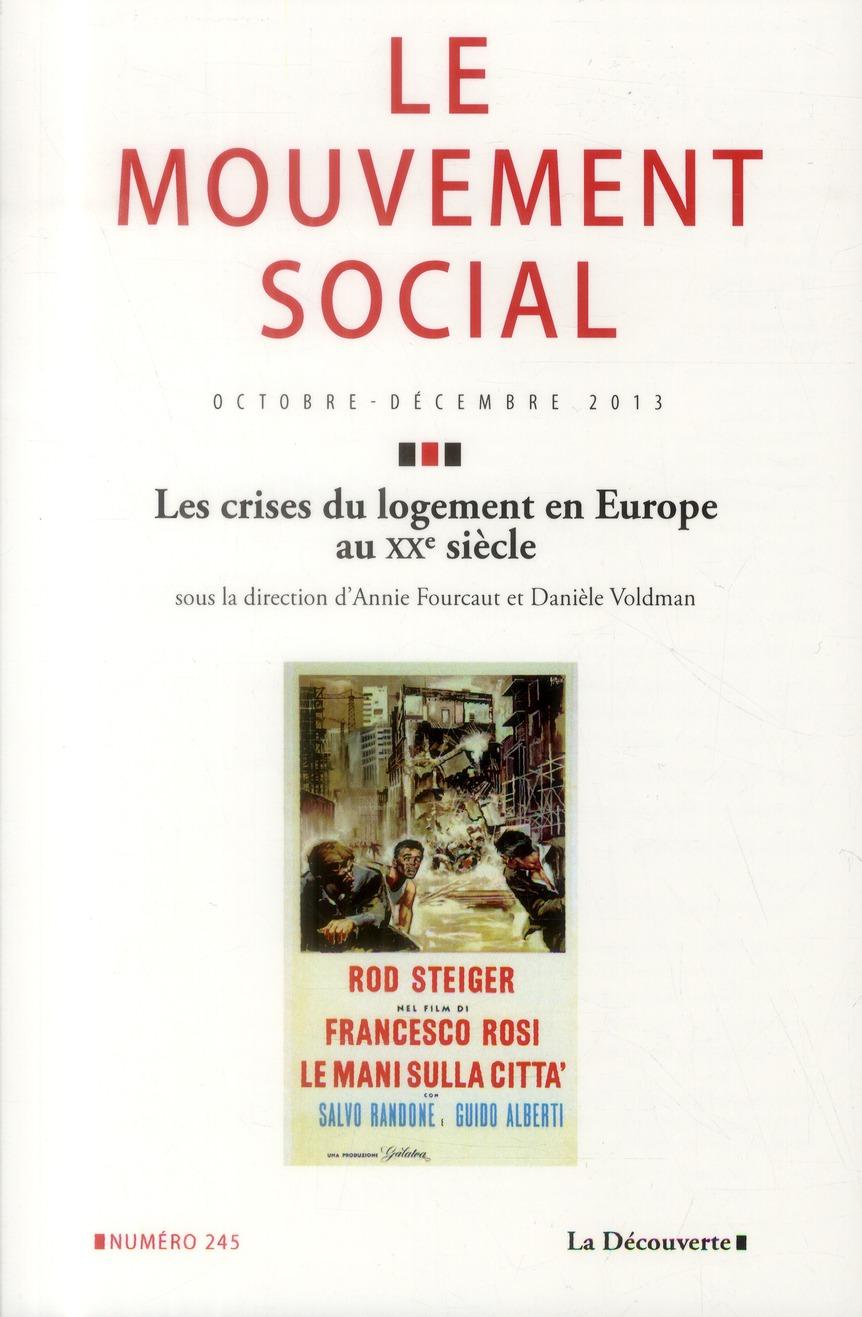 LE MOUVEMENT SOCIAL N245 LES CRISES DU LOGEMENT EN EUROPE AU XXE SIECLE