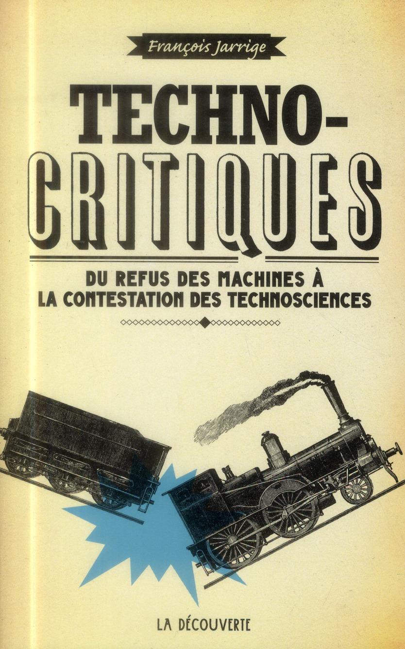 TECHNOCRITIQUES     DU REFUS DES MACHINES A LA CONTESTATION DES TECHNOSCIENCES