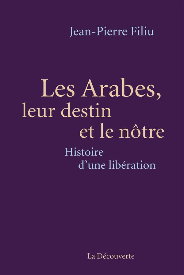 LES ARABES, LEUR DESTIN ET LE NOTRE