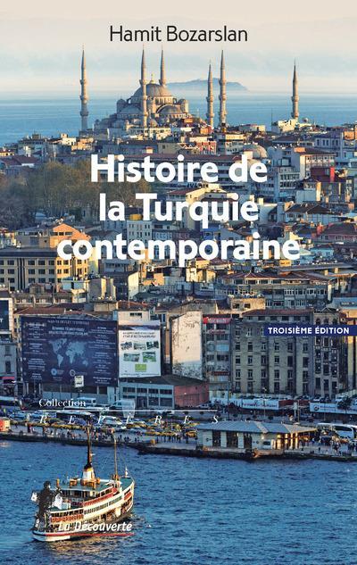 HISTOIRE DE LA TURQUIE CONTEMPORAINE (NOUVELLE EDITION)