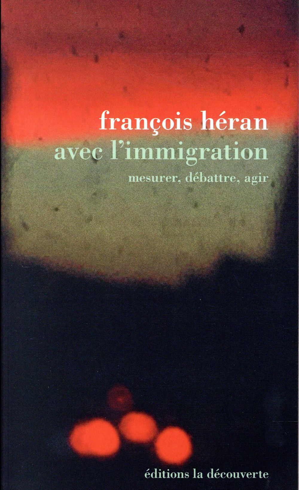 AVEC L-IMMIGRATION HERAN FRANCOIS LA DECOUVERTE