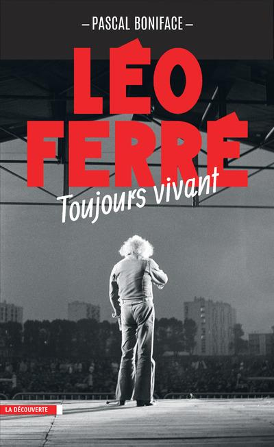 LEO FERRE, TOUJOURS VIVANT