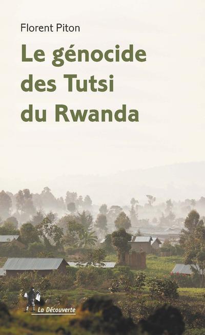 LE GENOCIDE DES TUTSI DU RWANDA PITON FLORENT LA DECOUVERTE