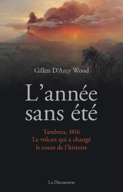 L'ANNEE SANS ETE Wood Gillen D'Arcy La Découverte