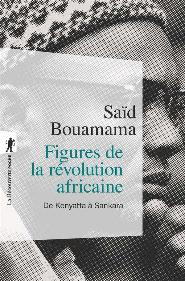 FIGURES DE LA REVOLUTION AFRICAINE  -  DE KENYATTA A SANKARA
