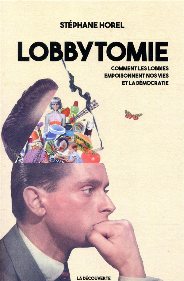 LOBBYTOMIE - COMMENT LES LOBBI HOREL STEPHANE LA DECOUVERTE