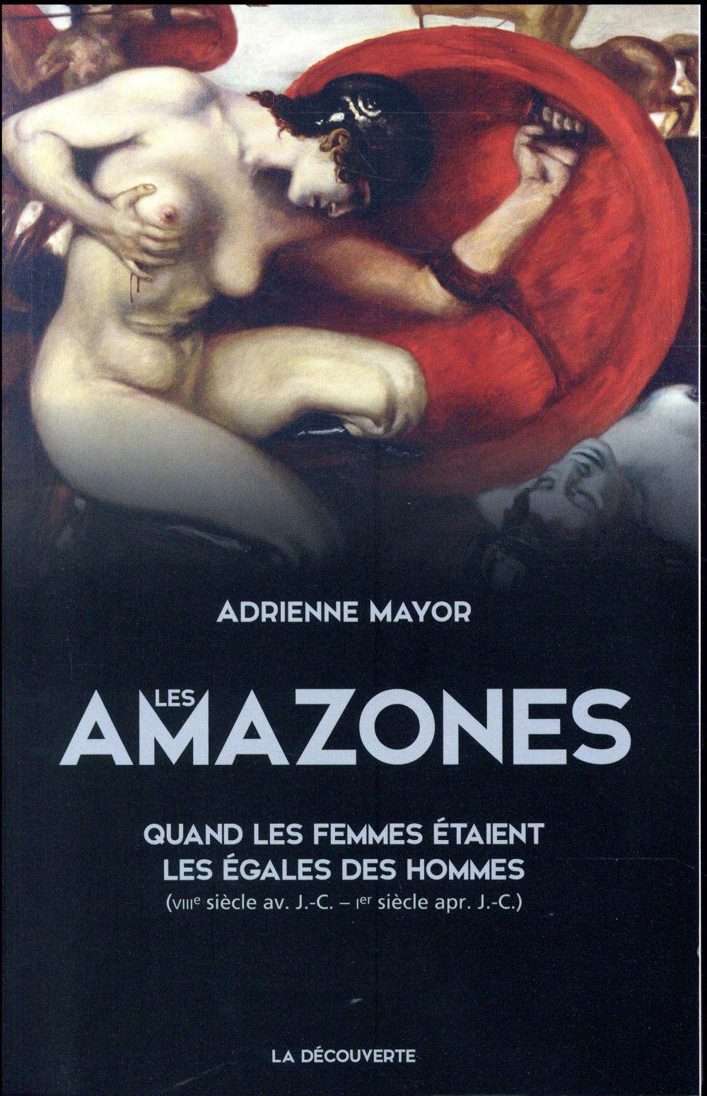 LES AMAZONES - QUAND LES FEMME MAYOR LA DECOUVERTE