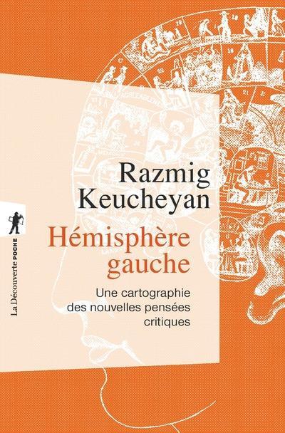 HEMISPHERE GAUCHE  -  UNE CARTOGRAPHIE DES NOUVELLES PENSEES CRITIQUES