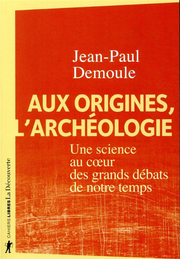AUX ORIGINES, L-ARCHEOLOGIE