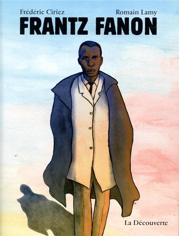 FRANTZ FANON CIRIEZ, FREDERIC  LA DECOUVERTE