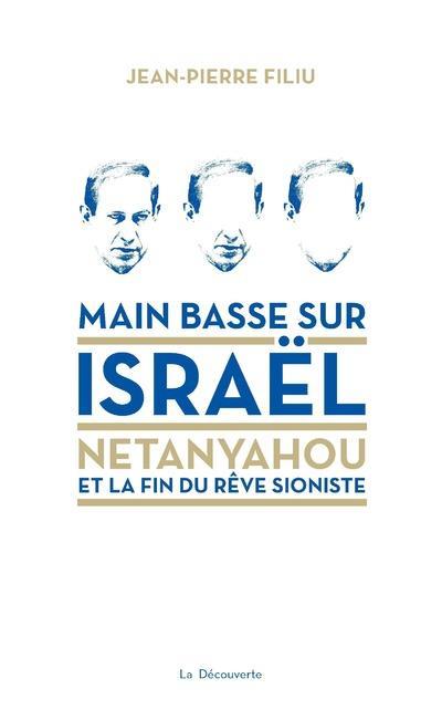 MAIN BASSE SUR ISRAEL - NETANYAHOU ET LA FIN DU REVE SIONISTE  LA DECOUVERTE