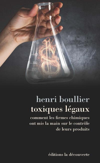 TOXIQUES LEGAUX - COMMENT LES BOULLIER HENRI LA DECOUVERTE