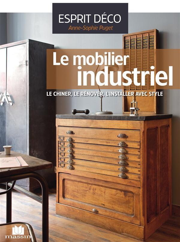LE MOBILIER INDUSTRIEL PUGET, ANNE-SOPHIE C. Massin