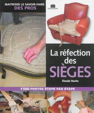 LA REFECTION DES SIEGES HACHE CLAUDE C. Massin