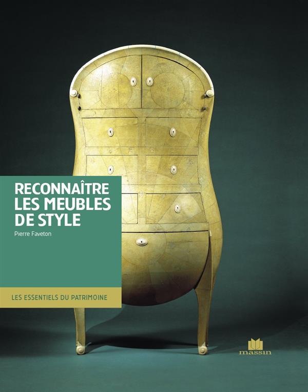 RECONNAITRE LES MEUBLES DE STYLE FAVETON PIERRE C. Massin