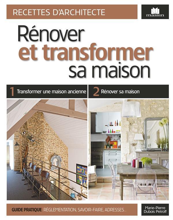 RENOVER ET TRANSFORMER DANS L'ANCIEN DUBOIS PETROFF MARIE-PIERRE C. Massin