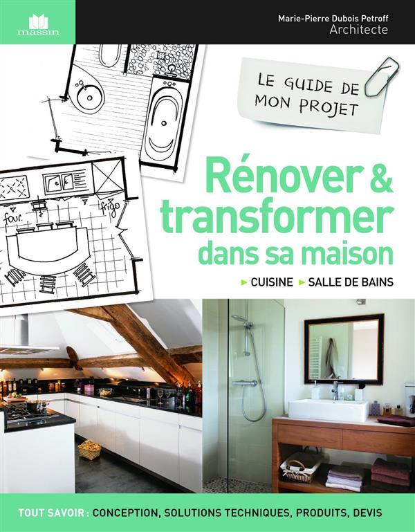 RENOVER ET TRANSFORMER DANS SA MAISON DUBOIS PETROFF / CREROUS C. Massin