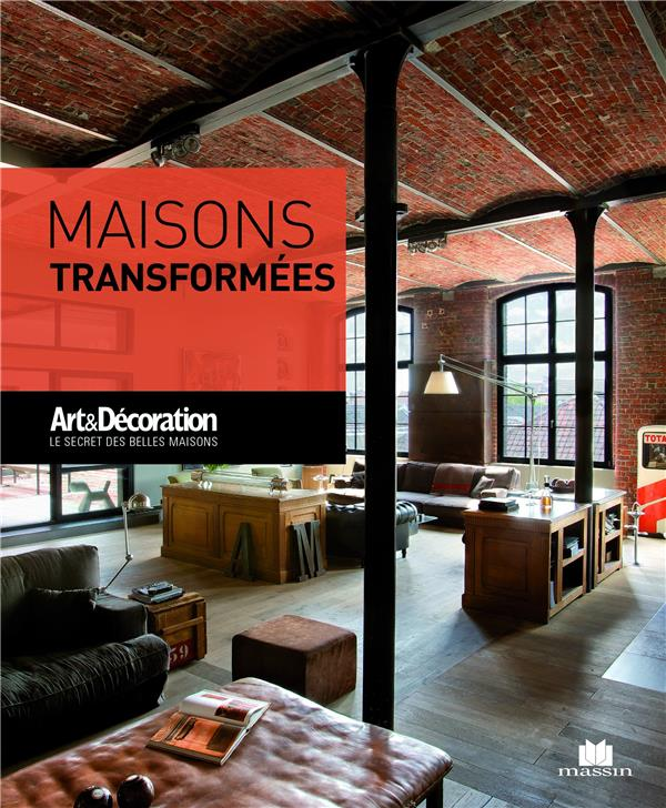 MAISONS TRANSFORMEES BOIGONTIER, BRUNO ET PASCALE C. Massin