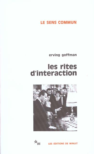 RITES D INTERACTION GOFFMAN/KIHM MINUIT