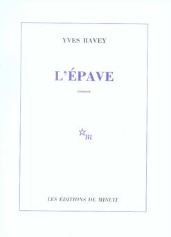 L'EPAVE RAVEY YVES MINUIT