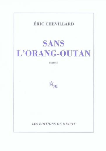 SANS L'ORANG-OUTAN CHEVILLARD ERIC MINUIT
