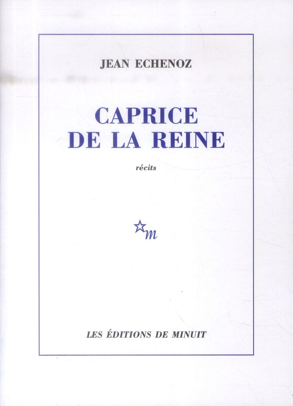 CAPRICE DE LA REINE