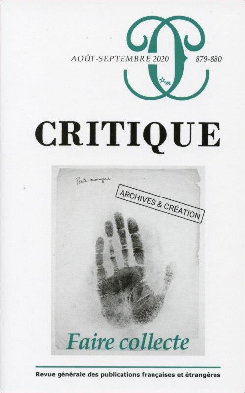REVUE CRITIQUE N.879-880  -  FAIRE COLLECTE. ARCHIVES ET CREATION