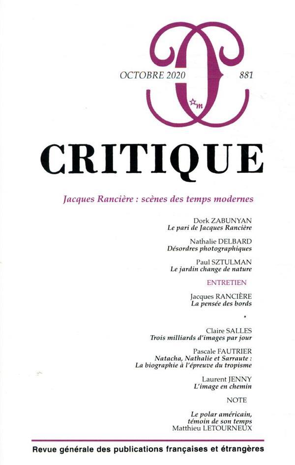 REVUE CRITIQUE N.881  -  OCTOBRE 2020  -  JACQUES RANCIERE : SCENES DES TEMPS MODERNES