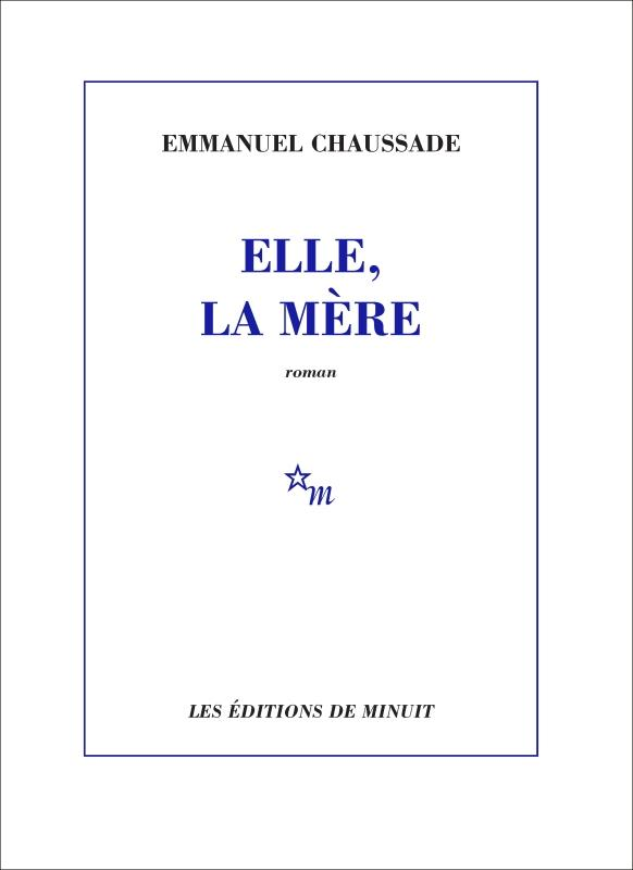 ELLE, LA MERE CHAUSSADE EMMANUEL MINUIT