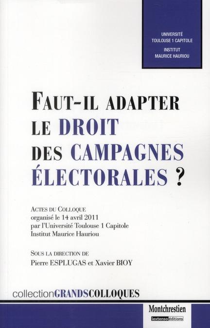 FAUT-IL ADAPTER LE DROIT DES CAMPAGNES ELECTORALES?