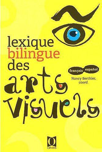 LEXIQUE BILINGUE DES ARTS VISUELS FRANCAISESPAGNOL
