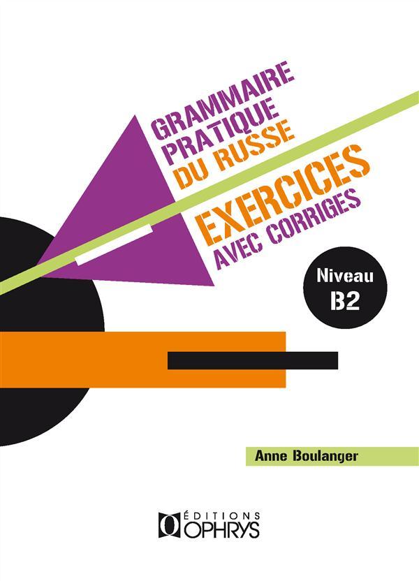 Grammaire pratique du russe Niveau B2 Vol.2