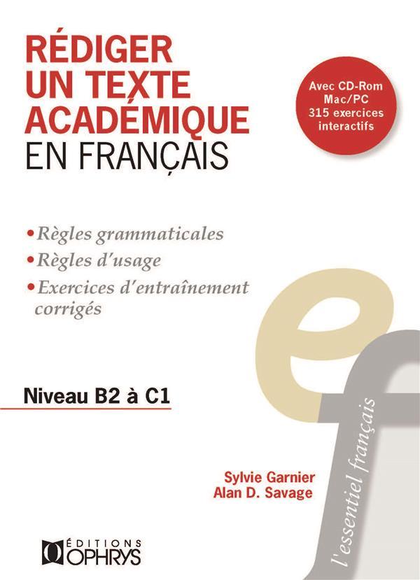 REDIGER UN TEXTE ACADEMIQUE EN FRANCAIS  -  NIVEAU B2 A C1 GARNIER, SYLVIE OPHRYS