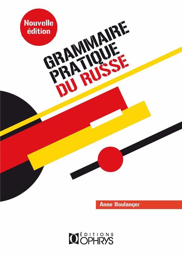 GRAMMAIRE PRATIQUE DU RUSSE BOULANGER ANNE, KOCH OPHRYS