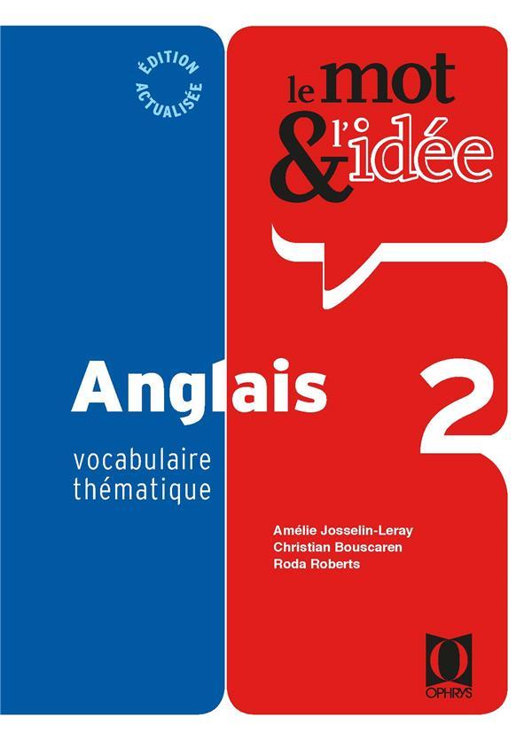 LE MOT ET L'IDEE  -  2  -  ANGLAIS JOSSELIN-LERAY, AMELIE  OPHRYS